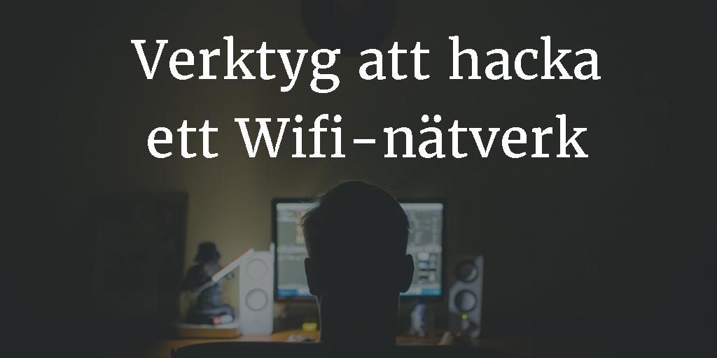 Verktyg hacka WIFI nätverk